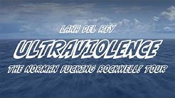 Lana Del Rey - Ultraviolence [The Norman Fucking Rockwell! Tour] [Studio Version]