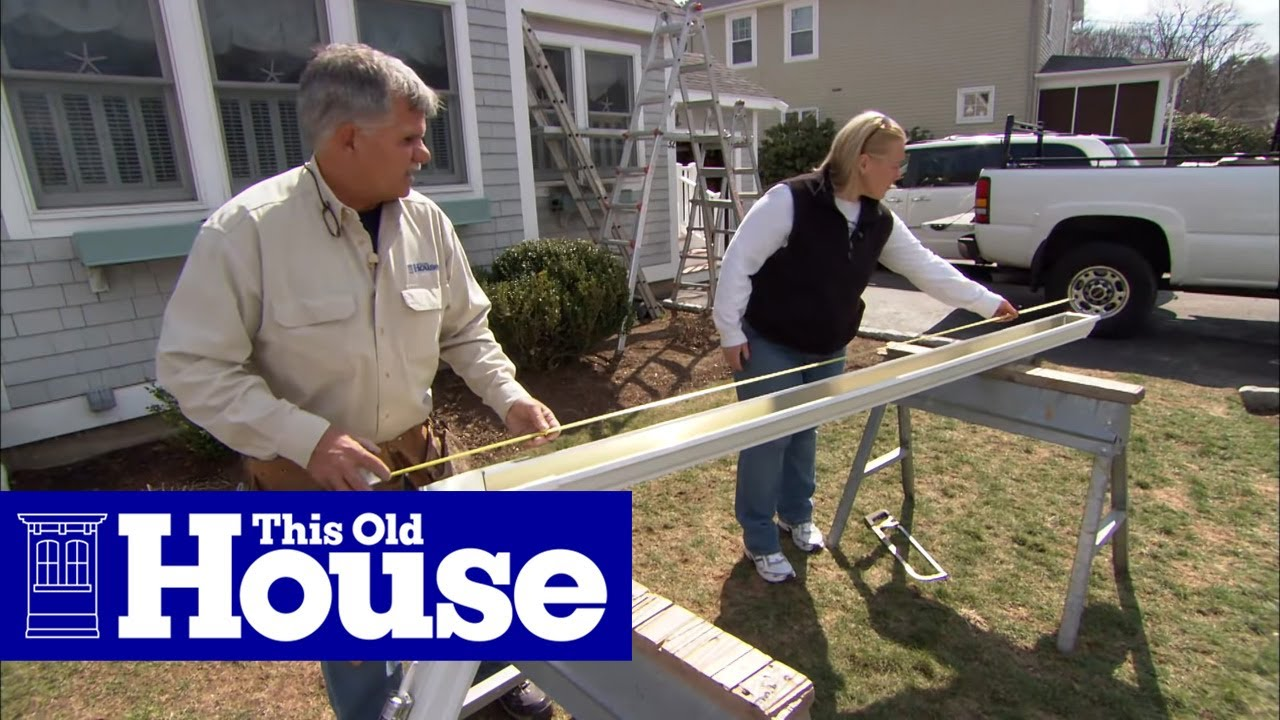 How To Install Aluminum Gutters This Old House You
