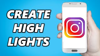 How to Create Highlights on Instagram! 2020