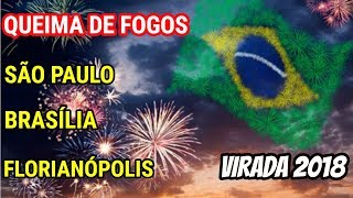 VIRADA 2018! Queima de Fogos em São Paulo, Brasília e Florianópolis