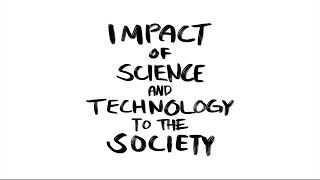 IMPACT OF SCIENCE AND TECHNOLOGY TO THE SOCIETY (EDUCATION AND ECONOMY)