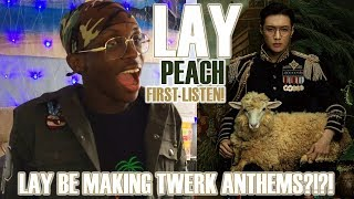 FIRST LISTEN! LAY - Peach LYRICS REACTION: YOU DIRTY BOY!!! 👀🍑
