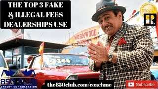 These 3 Fake & Illegal Fees Dealerships Get People All The Time - Myfico,Budget,Interest Rates