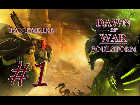 Dawn Of War - Soulstorm. Part 1 - Defeating Orks. Tau Campaign. (Hard)