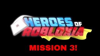 ROBLOX HEROES OF ROBLOXIA: MISSION 3!