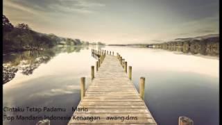 Video cintaku tetap Padamu - Mario,  Pop Mandarin Indonesia download MP3, 3GP, MP4, WEBM, AVI, FLV Juli 2018
