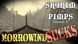 Skyrim For Pimps - Morrowind Sucks (S4E08) Dragonborn Walkthrough