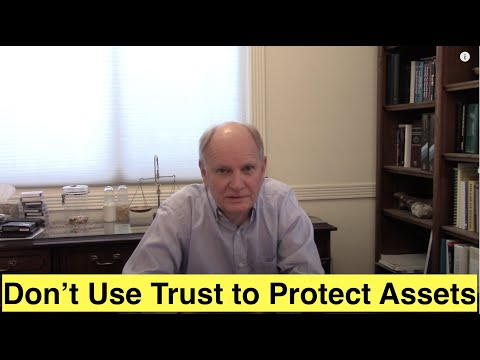 Why Not To Use An Irrevocable Trust For Asset Protection
