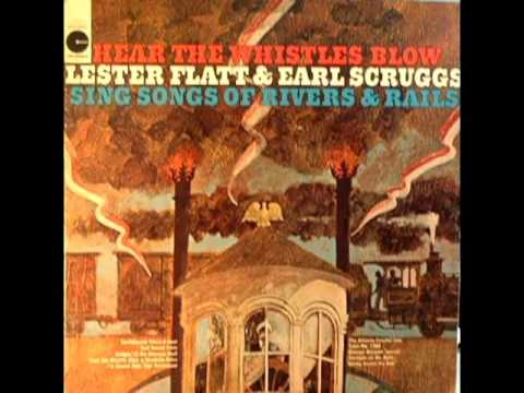 Lester Flatt & Earl Scruggs [1967] - Hear The Whistles Blow/Sing Songs Of Rivers And Rails