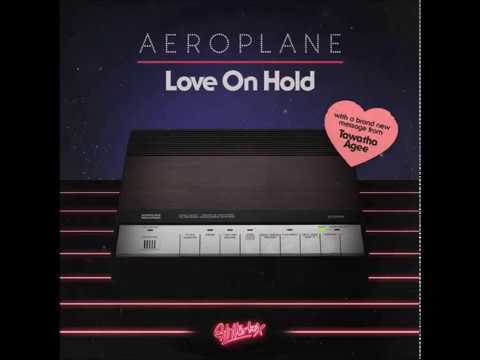 Aeroplane Feat Tawatha Agee - Love On Hold (Extended Mix
