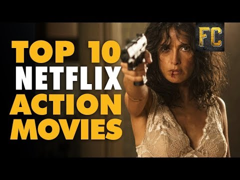 Best Action Movies on Netflix 🍿 Top 10 Action Movies on Netflix August 2017  Flick Connection