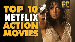 Best Action Movies on Netflix 🍿 Top 10 Action Movies on Netflix (August 2017) | Flick Connection