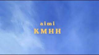 aimi - KMHH (Lyric Video)