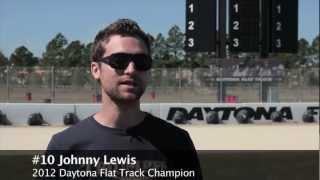 Johnny Lewis - Daytona Flat Track - 2013 AMA Pro Flat Track Season Intro