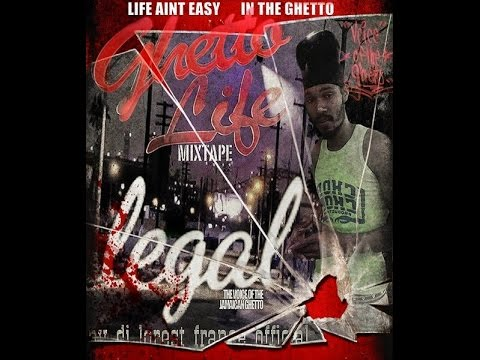 """BRAND NEW EXCLU 2016** """"LIFE OF THE GHETTO"""" BY LEGAL"""
