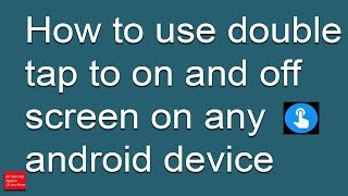 Double tap : How to on and off screen any android device by tapping twice