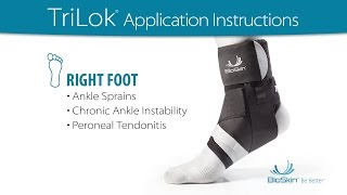 TriLok - RIGHT foot application for: Ankle Sprains, Chronic Ankle Instability or Peroneal Tendonitis