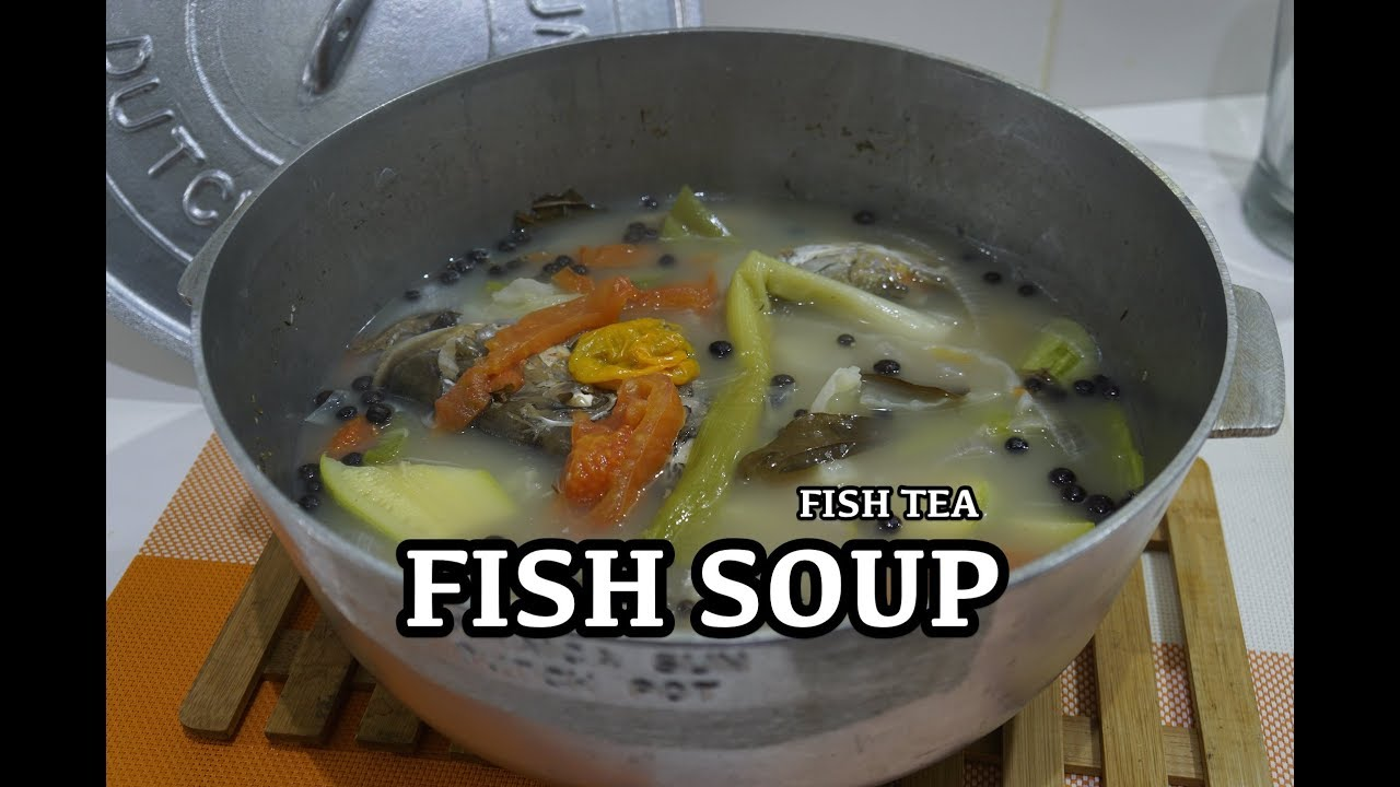 Fish soup recipe jamaican fish tea west indian for How to make fish soup