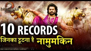 Bahubali 2 Created 10 Awesome and Unbreakable Records !