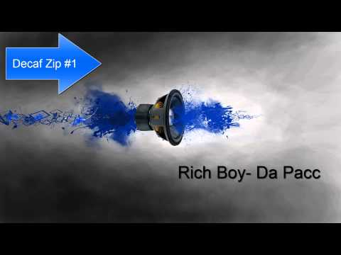 Decaf Zip #1 : Rich Boy- Da Pacc