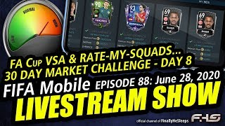 FIFA Mobile 20 - LIVESTREAM Show Ep. 88 (June 28, 2020) Rate-My-Squads and FA Cup VSA matches...