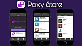 PaxyStore - AppStore Alternative - Get Cydia Tweaks, Apps, Games, and More (NO JAILBREAK) iOS 12