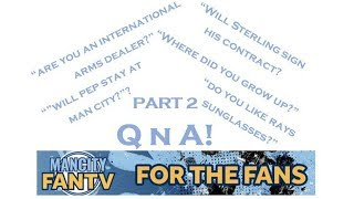 MAN CITY FAN TV - QnA PART 2