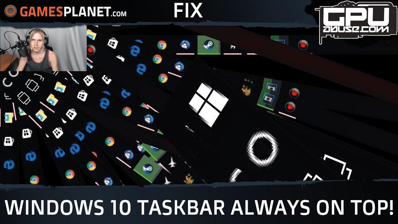 Windows 10 Taskbar ALWAYS on top FIX! Simply Pin, Unpin, Restart