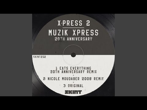 Muzik X-Press (Eats Everything '20th Anniversary' Remix)