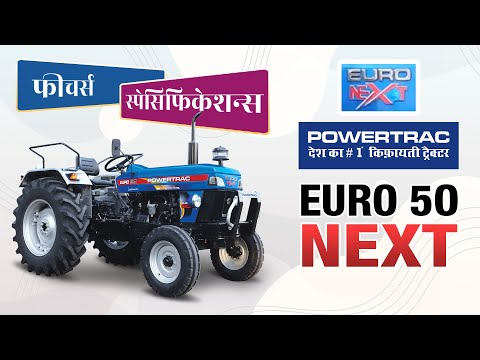 Latest euro 50 Tractor features | New Euro 50 Powertrac tractor | Euro Next Series - 2021