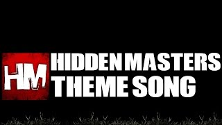 Hidden Masters Theme Song