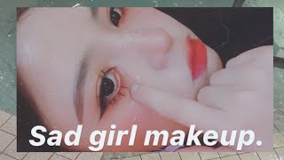 AESTHETIC SAD GIRL MAKEUP 🌸