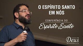 O Espírito Santo em nós // Conferência do Espírito Santo com Pr Luciano Subirá // Casa de Deus
