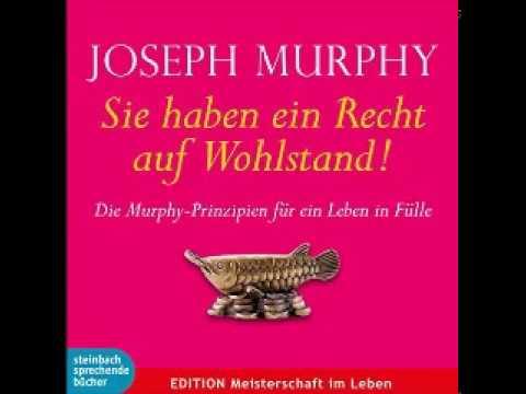 Sie haben ein Recht auf Wohlstand Die Murphy Prinzipien für ein Leben in Fülle