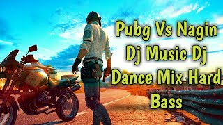 Pubg Vs Nagin Dj Music Dj Dance Mix Hard Bass || Download Link ||