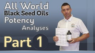 All world Black Seed Oils. Potency. Analyses. First time ever!