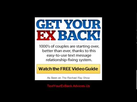 get your ex back - 3 simple text messages to get your ex back