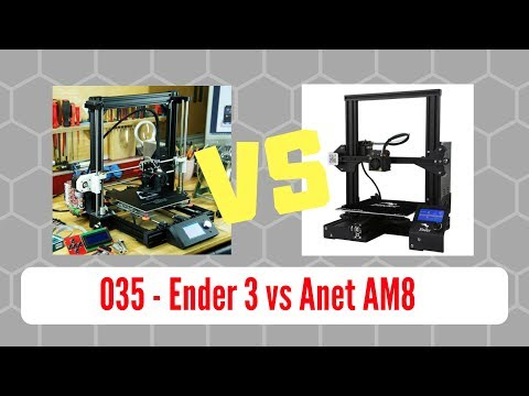 035 - Ender 3 vs Anet AM8