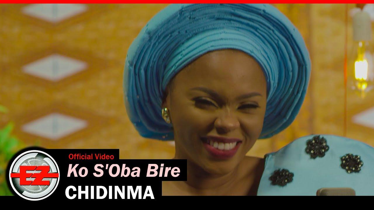 Download CHIDINMA - Ko S'Oba Bire (Official Music Video)