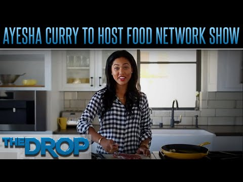 Ayesha Curry Gets Cooking Show on Food Network - The Drop Presented by ADD