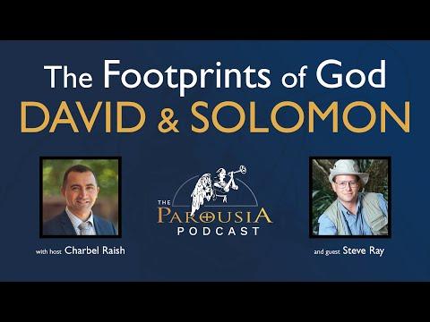 Steve Ray - The Footprints of God: David & Solomon