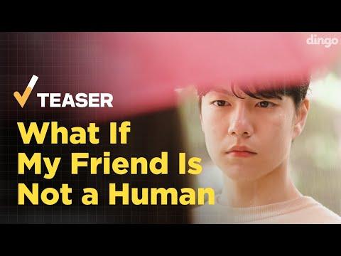 (Eng Sub) What If My Friend Is Not A Human? [Not A Robot | Teaser]