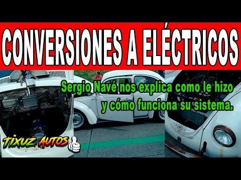 Conversiones a eléctricos en México.     Tixuz Autos