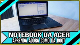 Como dar BOOT no Notebook da Acer