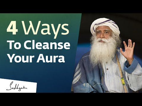 ​What is Aura Cleansing? | Sadhguru