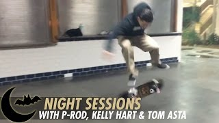 Paul Rodriguez l Night Sessions with Kelly Hart & Tom Asta