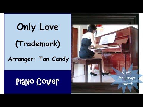 (Piano) Only Love - Trademark {Free Piano Score Download}