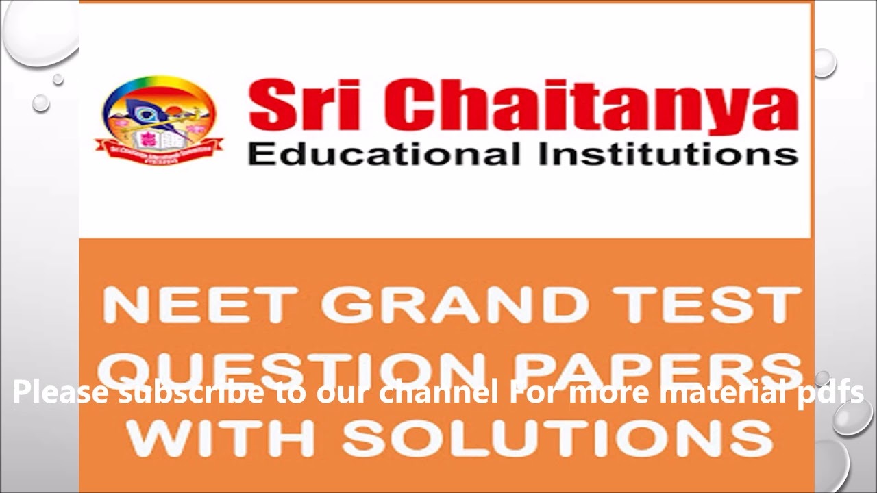 NEET 2019 grand test and part test question papers of Sri Chaitanya Medcial  Academy free download