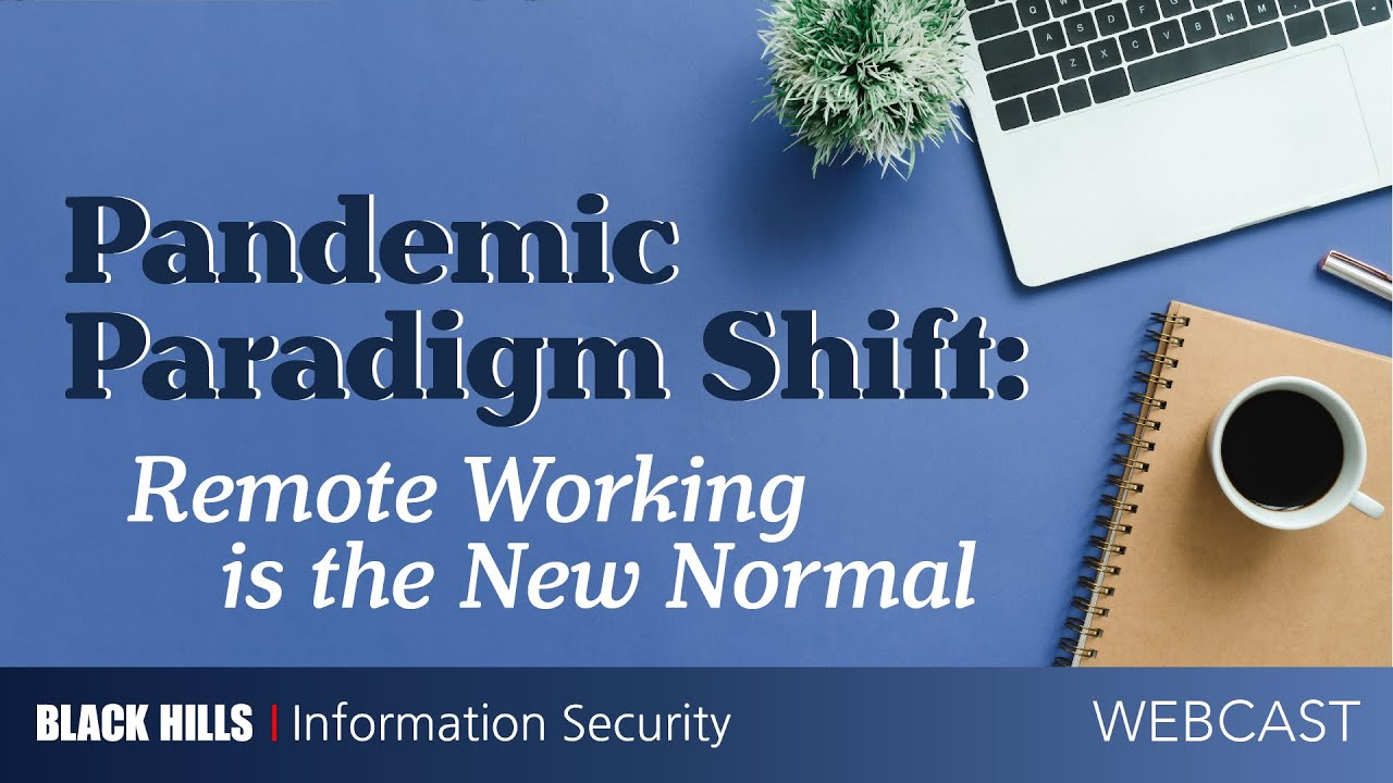 Webcast Pandemic Paradigm Shift Remote Working Is The New Normal