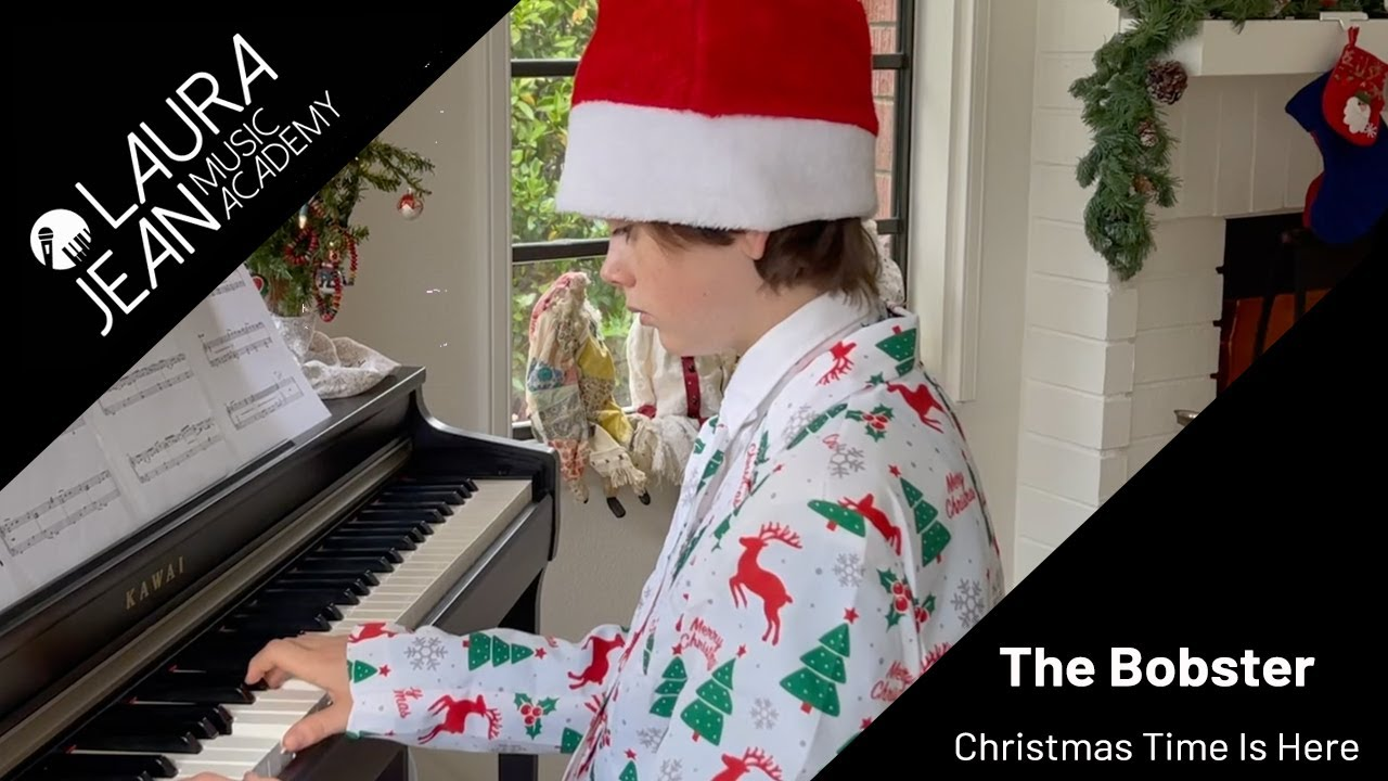 Christmas Time Is Here - The Bobster - Laura Jean Music Academy